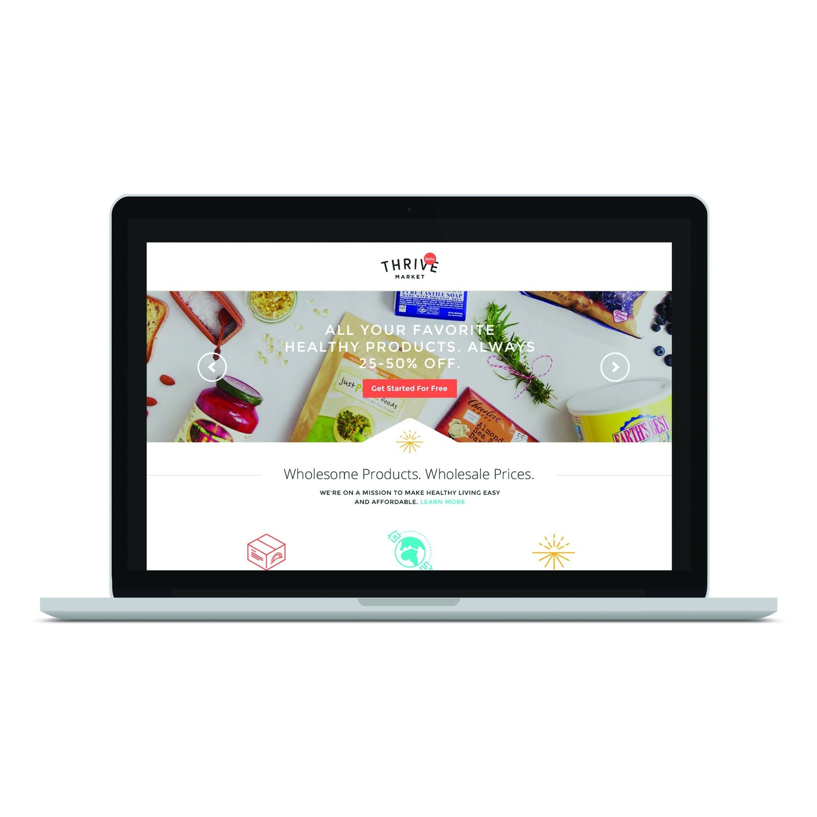 Thrive Market, the first socially conscious online store offering the world's best-selling natural and organic products at wholesale prices.