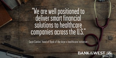 Sean Conlon, managing director and head of the healthcare initiative, Bank of the West Commercial Banking