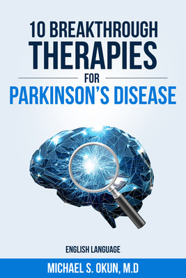 """10 Breakthrough Therapies for Parkinson's Disease"" by Michael S. Okun, MD."