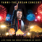 YANNI: THE DREAM CONCERT LIVE FROM THE GREAT PYRAMIDS OF EGYPT - CD/DVD Available June 3