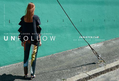 Farfetch UNFOLLOW For Fashion Lovers. Not Followers (PRNewsFoto/Farfetch)