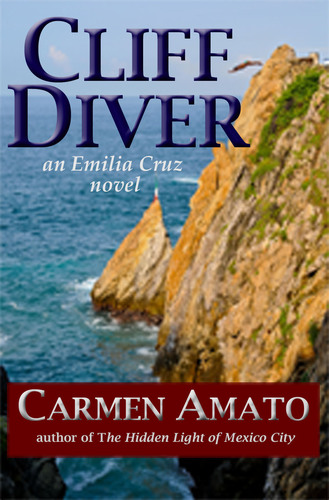"Mystery Series Set in Acapulco Launched with Release of ""Cliff Diver"".  (PRNewsFoto/Carmen Amato)"