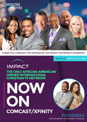 THE IMPACT NETWORK WILL RECEIVE EXPANDED DISTRIBUTION ON COMCAST CABLE. The Impact Network, the only independent African American-owned and operated Christian television network in the U.S., will be available in more homes on Comcast's Xfinity TV. The network features programming on urban ministries and gospel lifestyle entertainment.