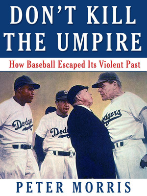 """Don't Kill the Umpire"" by Peter Morris.  (PRNewsFoto/Now and Then Reader LLC)"