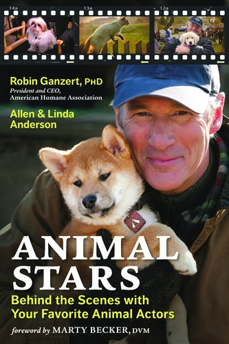 """Animal Stars: Behind the Scenes with Your Favorite Animal Actors"" by Dr. Robin Ganzert and Allen and ..."
