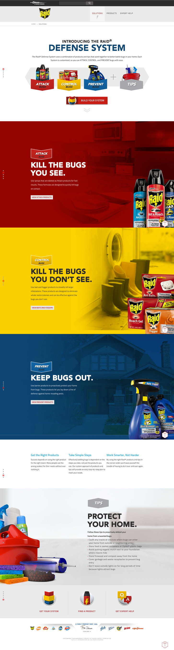 The Raid(R) Defense System uses a combination of products and tips that work together to better battle bugs in your home. Each system is customized so that you can attack, control, and prevent bugs with ease. Visit raidkillsbugs.com. (PRNewsFoto/SC Johnson)