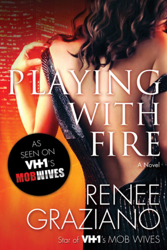 Playing With Fire by Renee Graziano, star of VH1 Mob Wives, coming April 2014!  (PRNewsFoto/Tor/Forge Books)