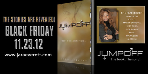 "Jara Everett, Author/Rapper of ""JumpOff"" the book and the song.  ""JumpOff""... the true stories about Tupac, Suge Knight, Shawty Redd, R. Kelly, Martin Lawrence, Young Jeezy and others!  www.jaraeverett.com.  (PRNewsFoto/Jara Everett)"