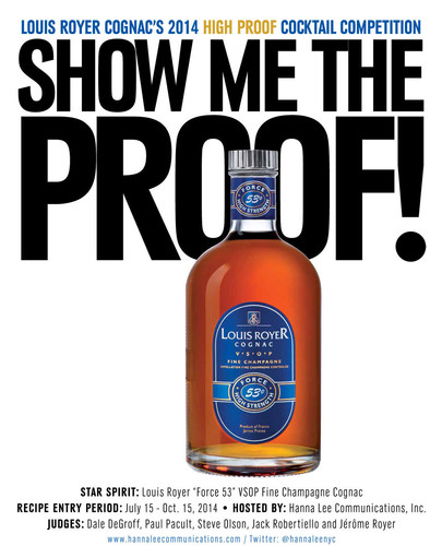 "Louis Royer Cognac Announces the Third Annual ""Show Me the Proof!"" High Proof Cognac Cocktail Competition Celebrating ""Force 53"" VSOP Fine Champagne Cognac July 15 through Oct. 15, 2014.  The competition is open exclusively to professional bartenders and mixologists who submit recipes via www.shakestir.com/louisroyer.  Six finalists will compete in NYC in November for a Grand Prize that includes a one-week trip to France.  Second and third place winners will each win a cash prize of $1,000. (PRNewsFoto/Louis Royer)"