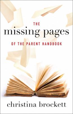 """The Missing Pages of the Parent Handbook"" book cover by Christina Brockett.  (PRNewsFoto/Christina Brockett)"