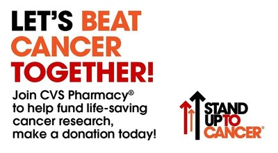 Customers can support Stand Up To Cancer's groundbreaking cancer research with a donation at the register at CVS Pharmacy locations nationwide