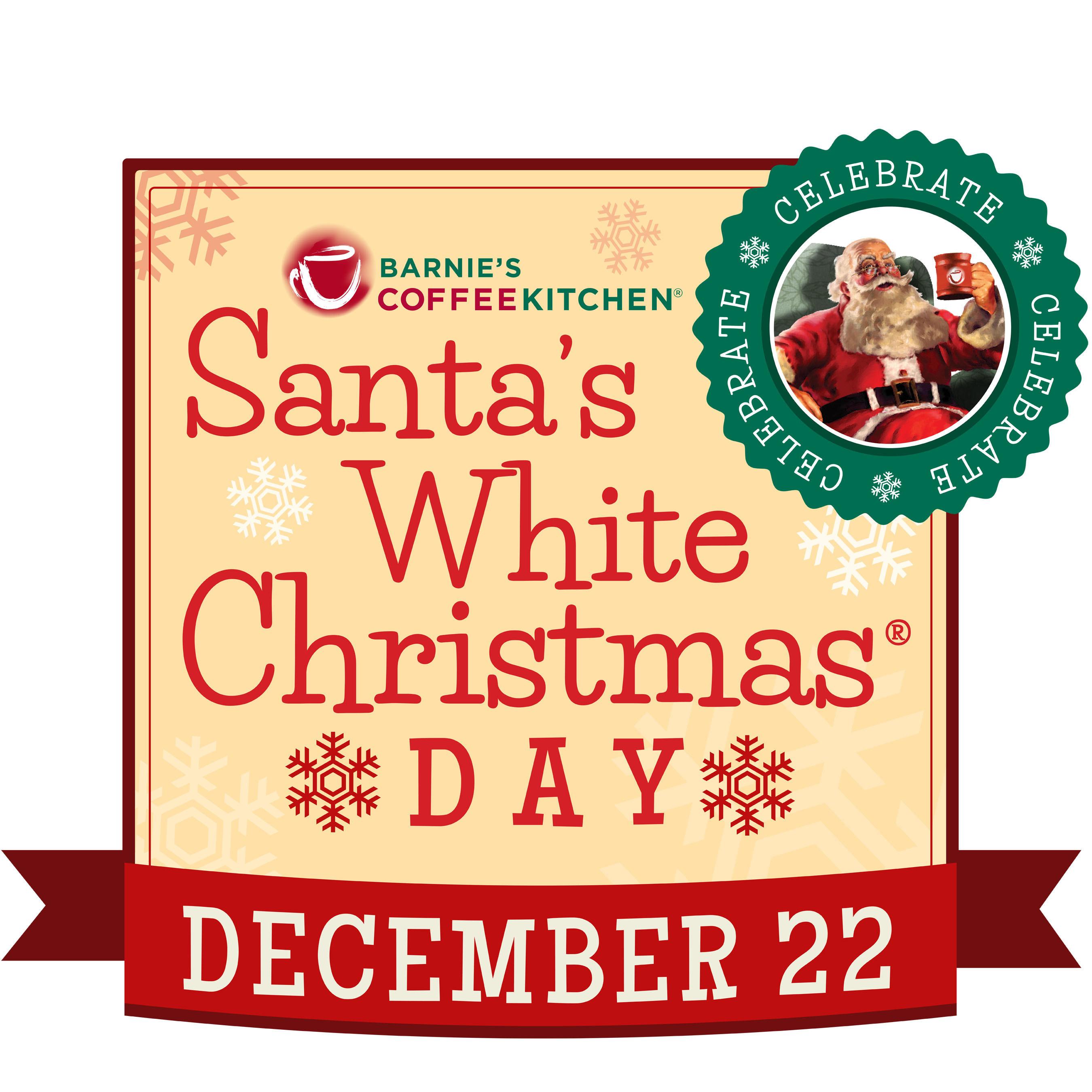 Barnie\'s CoffeeKitchen® Declares December 22 Santa\'s White Christmas ...