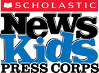 "The Scholastic News Kids Press Corps reports ""news for kids, by kids."""