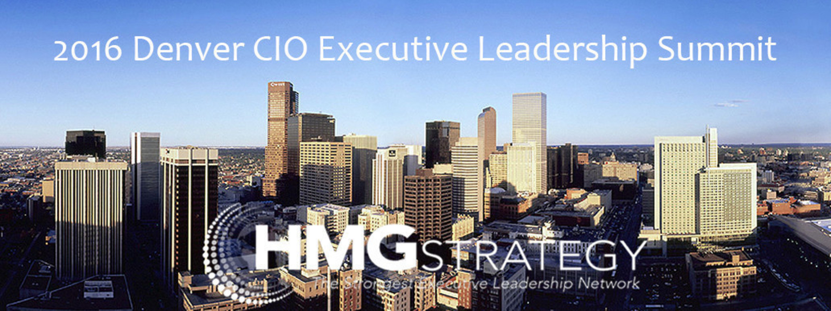 Summoning the Courage to Lead in an Era of Unprecedented Change to Dominate the Discussion at HMG Strategy's Upcoming 2016 Denver CIO Executive Leadership Summit
