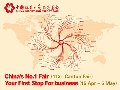 China's No. 1 Fair. Your First Stop For business. 113th Canton Fair. April 15 to May.  (PRNewsFoto/China Import and Export Fair (Canton Fair))