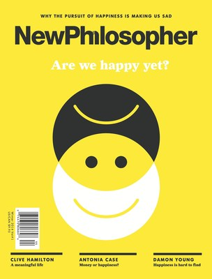 Why the pursuit of happiness is making us sad. New Philosopher magazine in bookstores Nov 3.