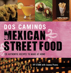 Dos Caminos Mexican Street Food, by Ivy Stark with Joanna Pruess.  (PRNewsFoto/BR Guest Hospitality)