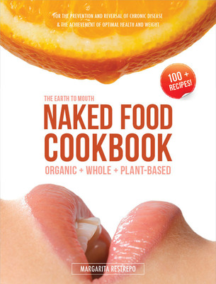 Naked Food Cookbook - image 1. (PRNewsFoto/Naked Food Magazine) (PRNewsFoto/NAKED FOOD MAGAZINE)