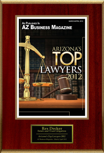 Rex Decker Selected For 'Arizona's Top Lawyers 2012'