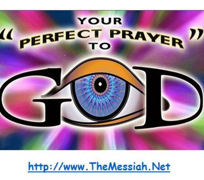 Your Perfect Prayer to God - TheMessiah.Net.  (PRNewsFoto/The Messiah Network)