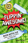 Skyhorse to get Flippin' Awesome: Indie Publisher to Release First Book on Water Bottle Flipping Phenomenon