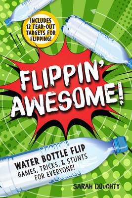 """Flippin' Awesome"" to Hit Book Stores November 8; First book on Water Bottle Flipping Phenomenon"