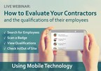 Live Webinar: How to Evaluate Your Contractors and the Qualifications of their Employees Using Mobile Technology.