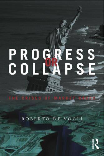 Book Cover of Progress or Collapse: The Crises of Market Greed by Roberto De Vogli. (PRNewsFoto/Roberto De ...