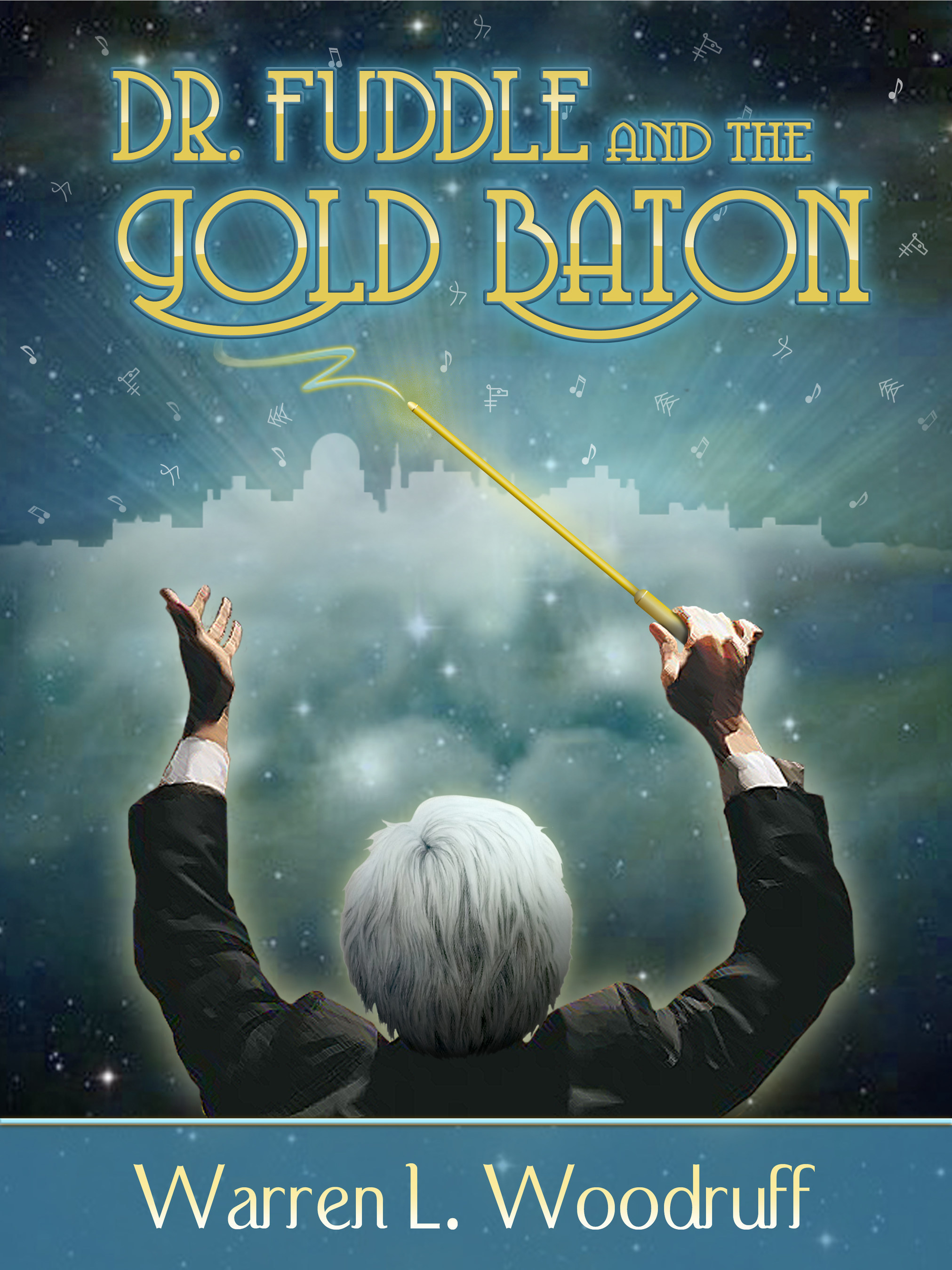 Dr. Fuddle and the Gold Baton by Dr. Warren L. Woodruff