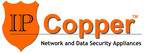 IPCopper Inc,Network and Data Security Appliances.  (PRNewsFoto/IPCopper, Inc.)