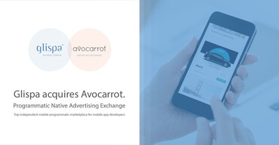 Glispa acquires Avocarrot -- programmatic native advertising exchange.