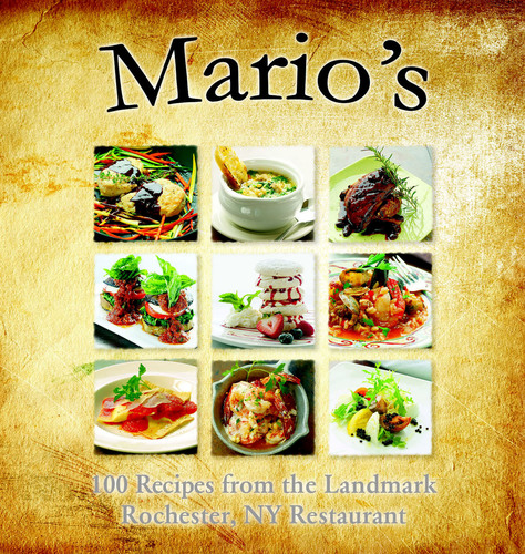 Upstate NY's most celebrated chef, Mario Daniele, has released his new cookbook: Mario's: 100 Recipes from the Landmark Rochester, NY Restaurant Cookbook, featuring over 200 color pages and the story of Mario's journey from a small town in  Italy to  his successful food empire in Upstate New York.  Now you can create the dishes that have made his restaurants famous. Available at: Amazon, Barnesandnoble.com, and at www.MariosIT.com.  (PRNewsFoto/Daniele Family Brands/ Mardanth Enterprises Inc.)