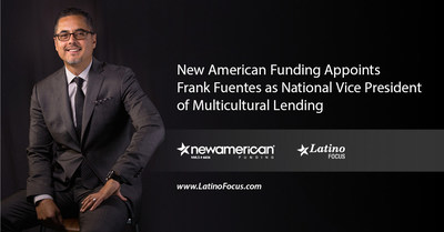 New American Funding Appoints Frank Fuentes as National Vice President of Multicultural Lending.