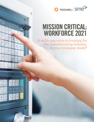 Mission Critical: Workforce 2021: Tooling U-SME workforce report shows manufacturers are not addressing training challenges.
