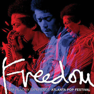 JIMI HENDRIX EXPERIENCE FREEDOM: ATLANTA POP FESTIVAL 2CD/2LP OUT AUGUST 28