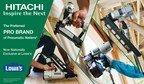 Lowe's now offers the broadest selection of Hitachi power tools, with a lineup of tools the pros prefer most. The industry leading line of professional grade Hitachi pneumatic nailers and fasteners are now exclusively at Lowe's stores nationwide and online at Lowes.com.