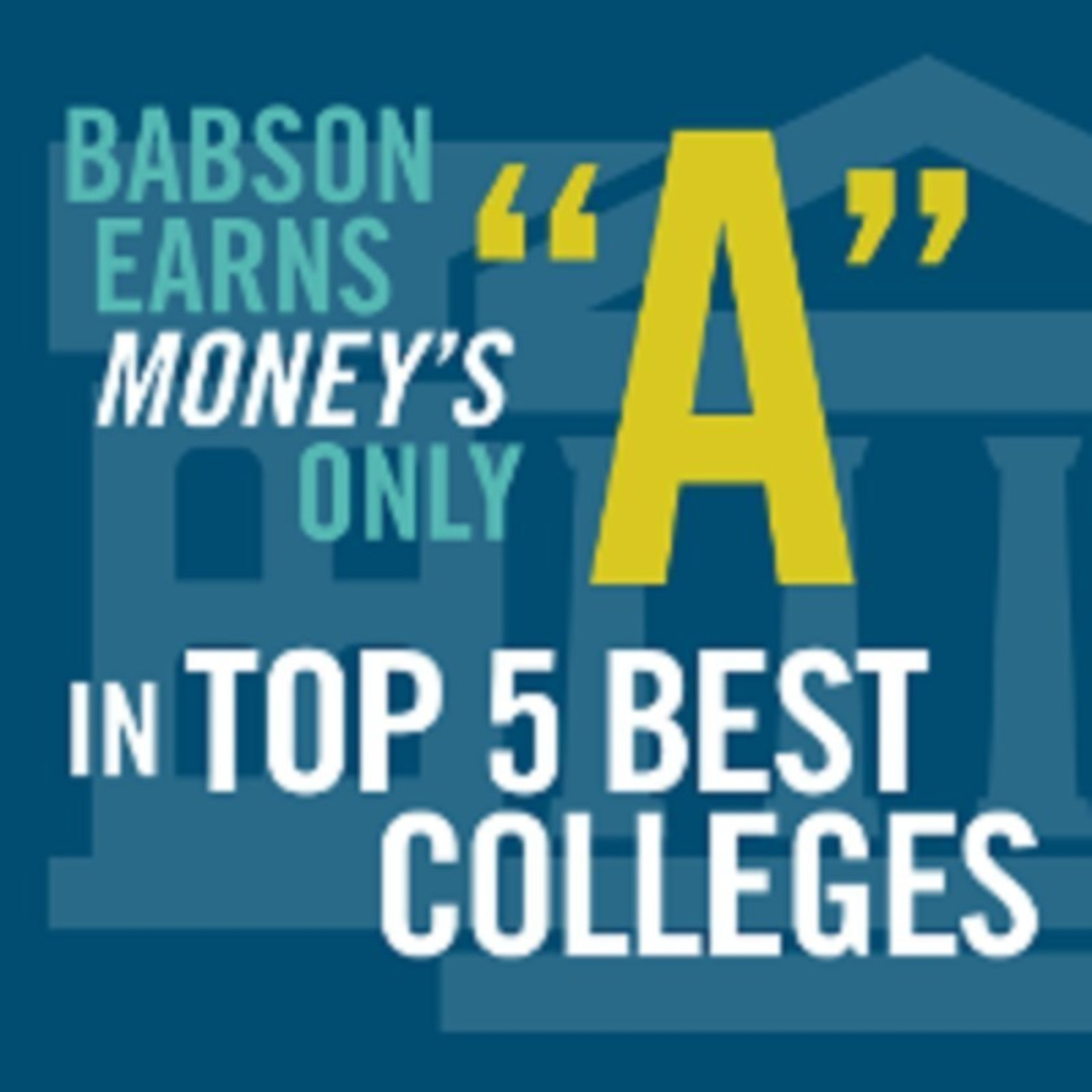 """Money magazine has named Babson the No. 2 college in America in its new Best Colleges ranking of roughly 1,500 four-year colleges and universities. The ranking assesses three equally weighted categories: educational quality, affordability, and alumni earnings. Babson is ranked second only to Stanford and is ranked above colleges such as MIT, Princeton, California Institute of Technology, Harvard, and Amherst. Money also awarded Babson a Value-Added Grade of """"A"""" due in part to the College's high graduation rate and average alumni early career earnings."""