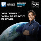 Mouser Electronics Announces Final Call for Entries in First-of-Its-Kind Design Challenge to 3D Print an Object in Space