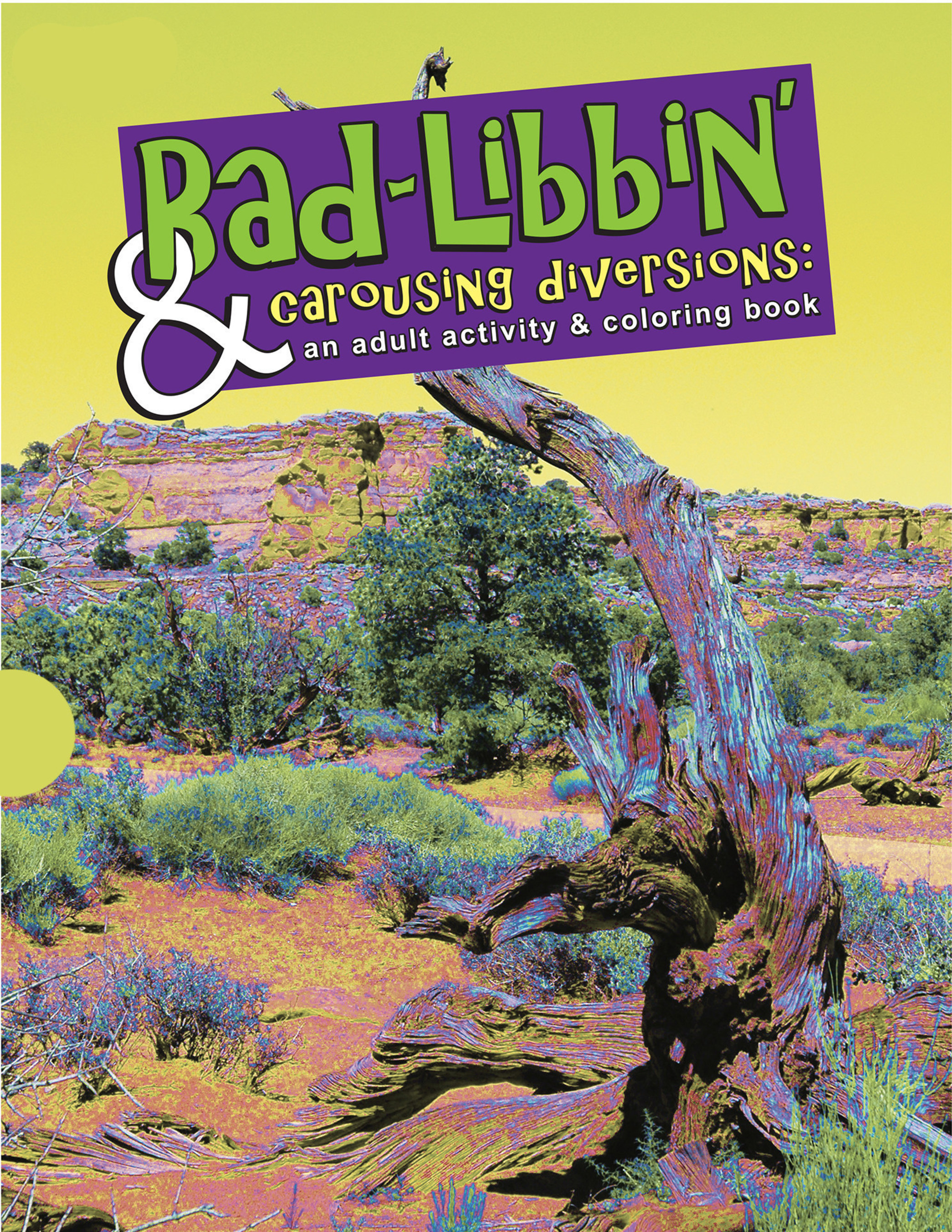 Bad Libbin' & Carousing Diversions: An Adult Activity & Coloring Book 80 Pages of Coloring, Bad