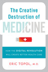 "New eBook: ""The Creative Destruction of Medicine"" by Dr. Eric Topol, M.D.  (PRNewsFoto/West Wireless Health Institute)"