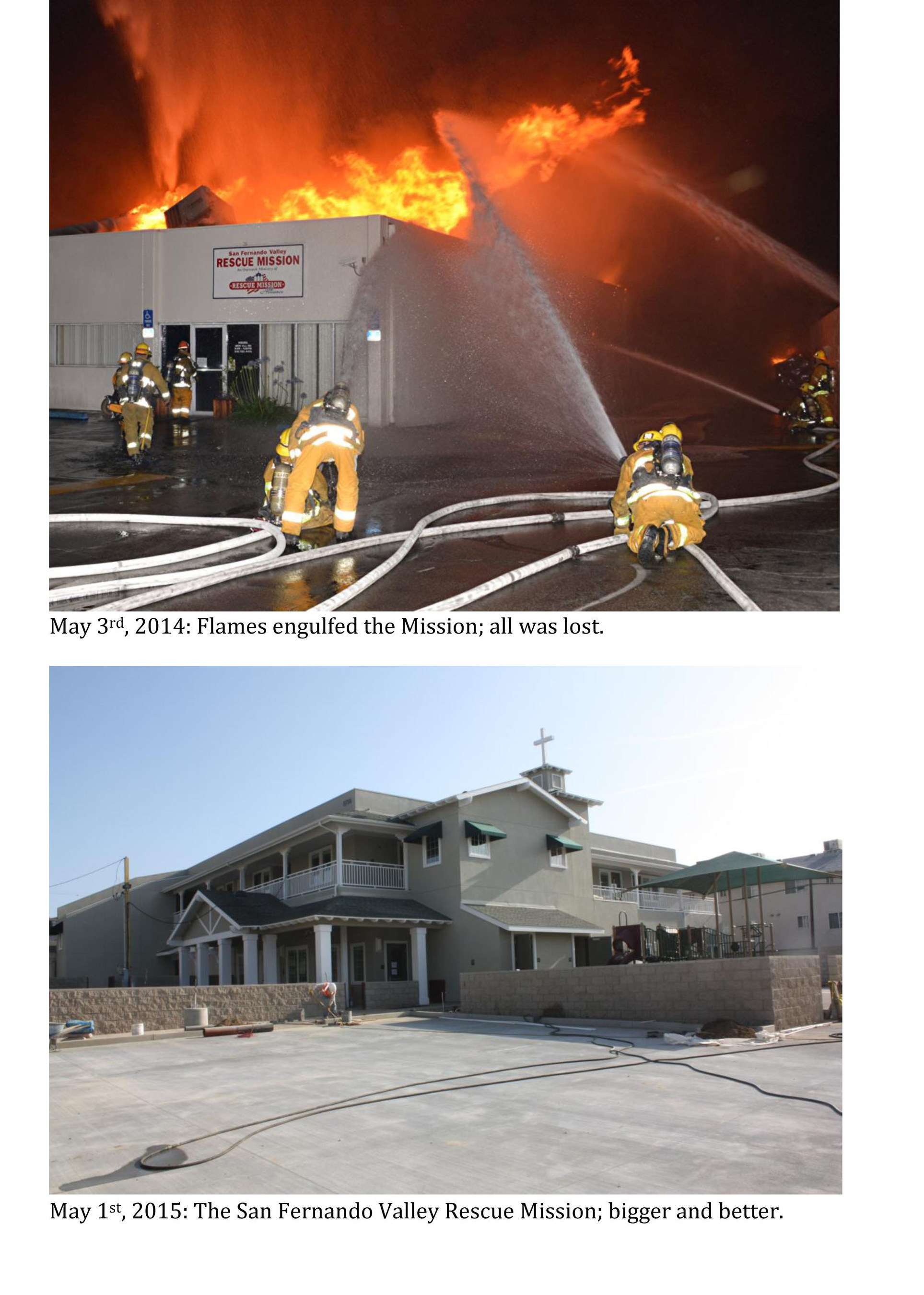 May 3rd, 2014: Flames engulfed the Mission; all was lost. May 1st, 2015: The San Fernando Valley Rescue Mission; bigger and better.