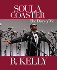 Soulacoaster: The Diary of Me by R. Kelly Releases June 28, 2012.  (PRNewsFoto/SmileyBooks)