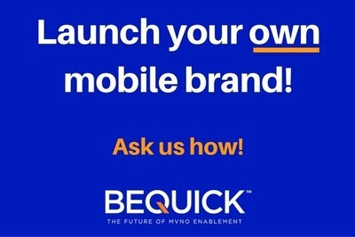 Launch your own mobile brand with BeQuick's QuickStart