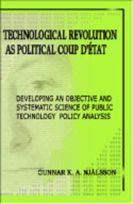 """Technological Revolution as Political Coup D'etat"" book cover.  (PRNewsFoto/SPACEPOL Academic Publishers)"