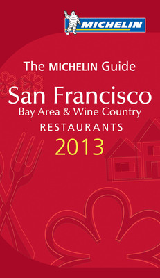 New 2013 edition of the famous San Francisco Michelin Guide to go on sale next week.  (PRNewsFoto/Michelin)