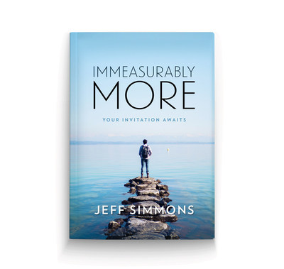 Immeasurably More: Your Invitation Awaits. Jeff Simmons' debut book about breaking free from the mundane and living the life God really wants for you.