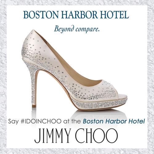 Say #IDOINCHOO - The Boston Harbor Hotel and Jimmy Choo Present an Eternally Stylish Wedding Offer