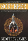 Sorcerer: A Novel of Queen Elizabeth's Alchemist Praised by Top Authors of Fantasy, Historical Fiction, and Esoterica