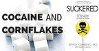 Cocaine and Cornflakes