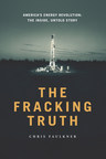 """The US will never run out of oil and natural gas. NEVER. Same goes for the rest of the world. Won't happen,"" says Dallas-based oil and gas executive Chris Faulkner in his new book, THE FRACKING TRUTH. (PRNewsFoto/Chris Faulkner)"